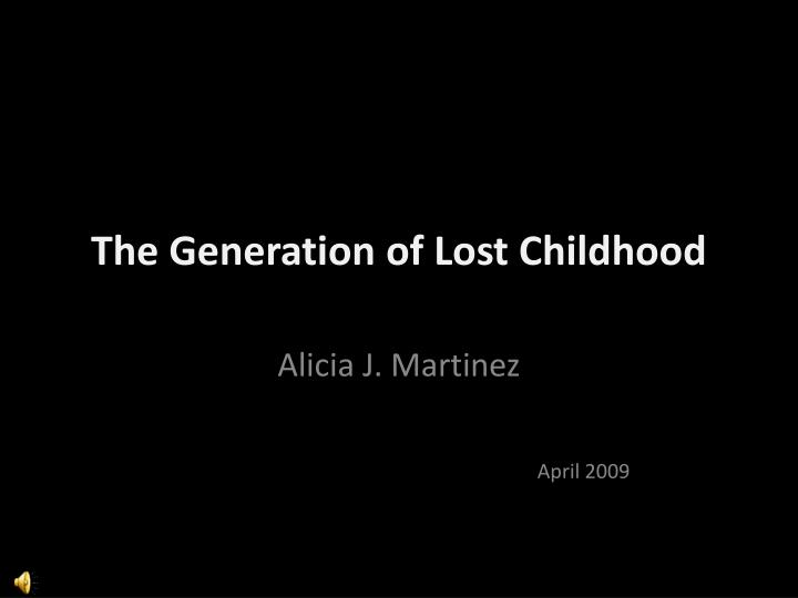 the generation of lost childhood n.