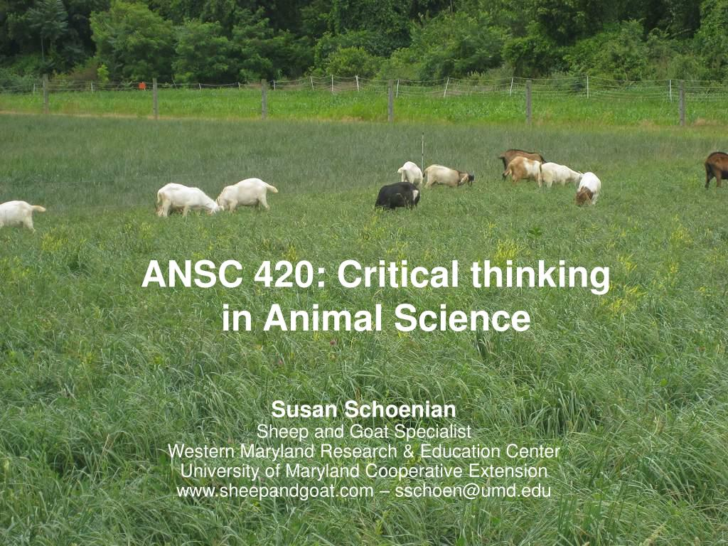 ansc 420 critical thinking in animal science l.