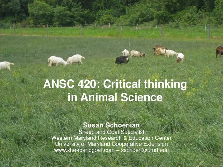 Ansc 420 critical thinking in animal science