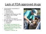 lack of fda approved drugs