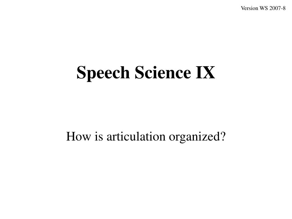 speech science ix l.