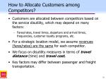 how to allocate customers among competitors