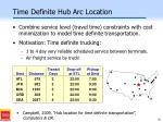 time definite hub arc location