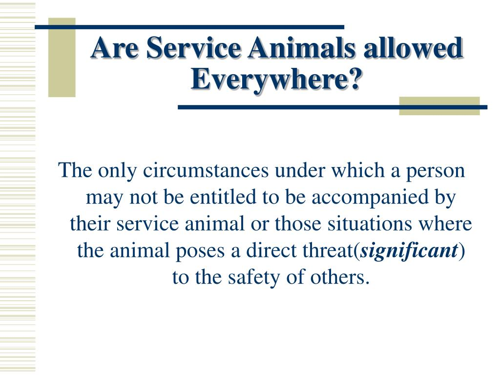 Are Service Animals allowed Everywhere?