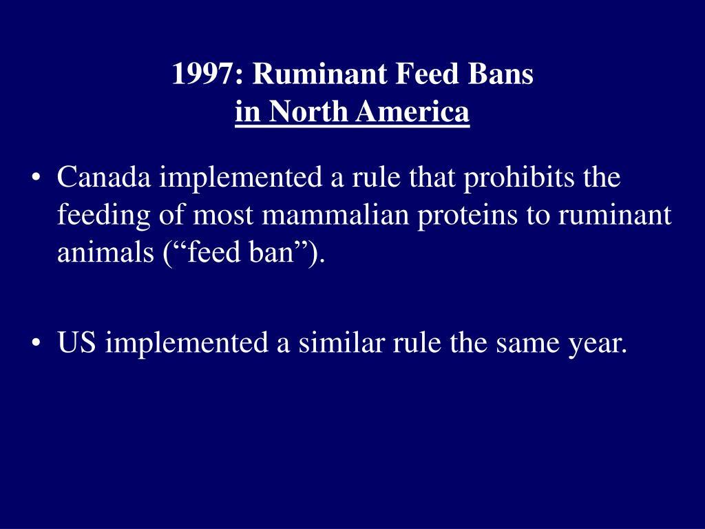 1997: Ruminant Feed Bans