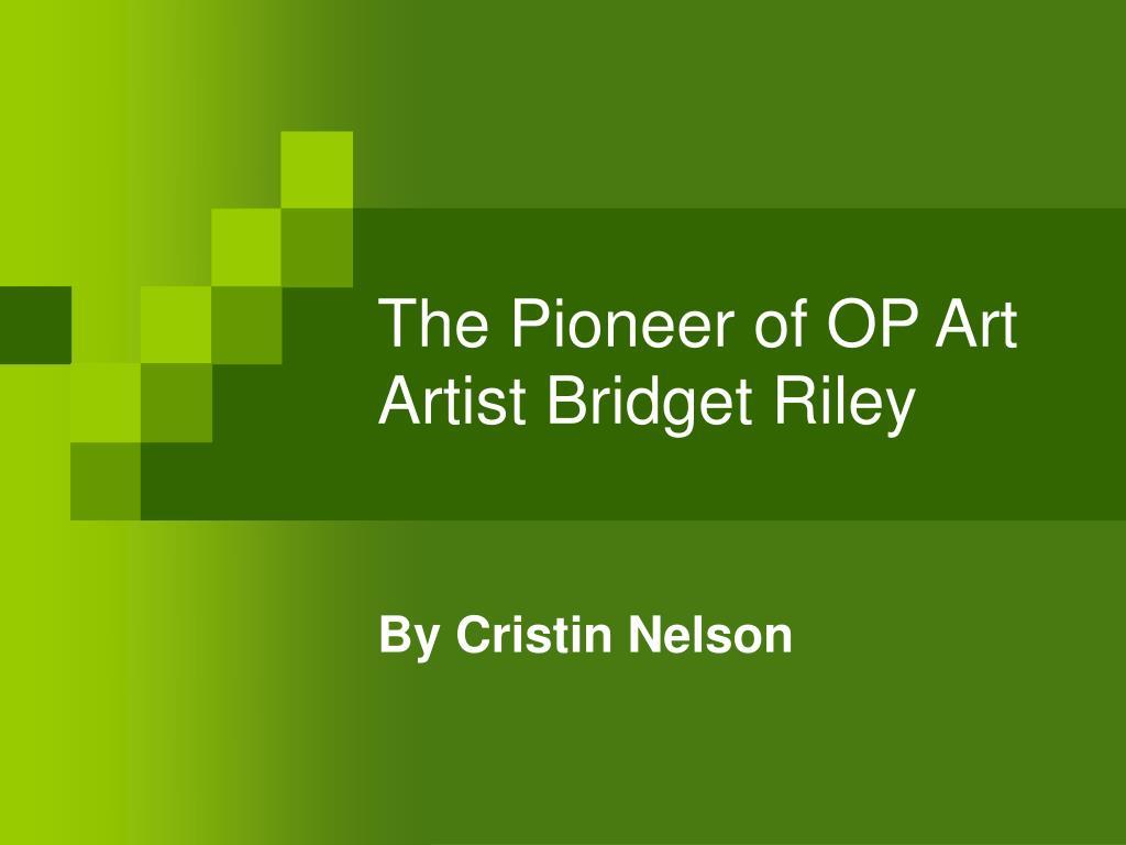 the pioneer of op art artist bridget riley l.