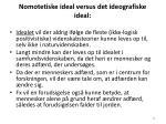 nomotetiske ideal versus det ideografiske ideal34