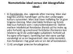 nomotetiske ideal versus det ideografiske ideal38