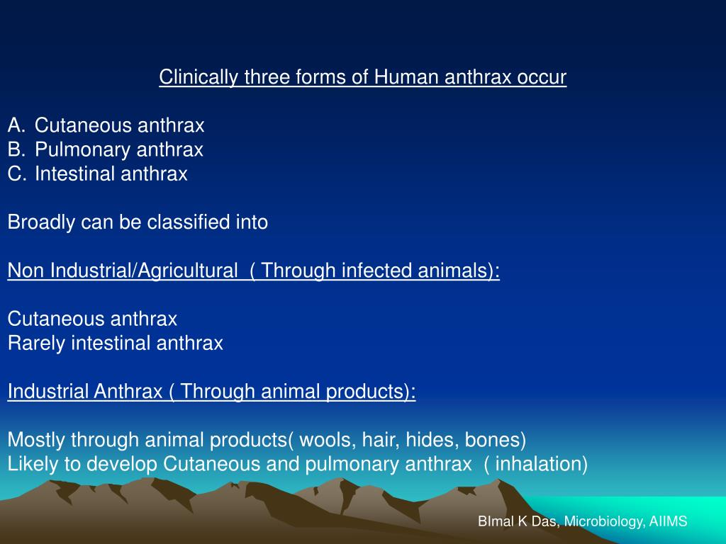 Clinically three forms of Human anthrax occur