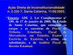 a o direta de inconstitucionalidade n 2 335 7 santa catarina 11 06 2003