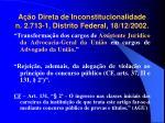 a o direta de inconstitucionalidade n 2 713 1 distrito federal 18 12 2002