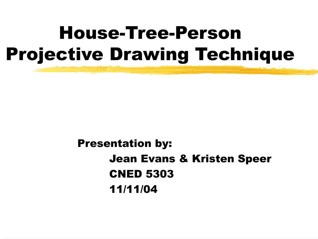 PPT - House-Tree-Person Projective Drawing Technique