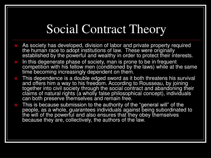 social contract theory Social contract n a usually implicit agreement among the members of an organized society or between the governed and the government defining and limiting the rights and.