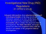 investigational new drug ind regulations 21 cfr312 23 8