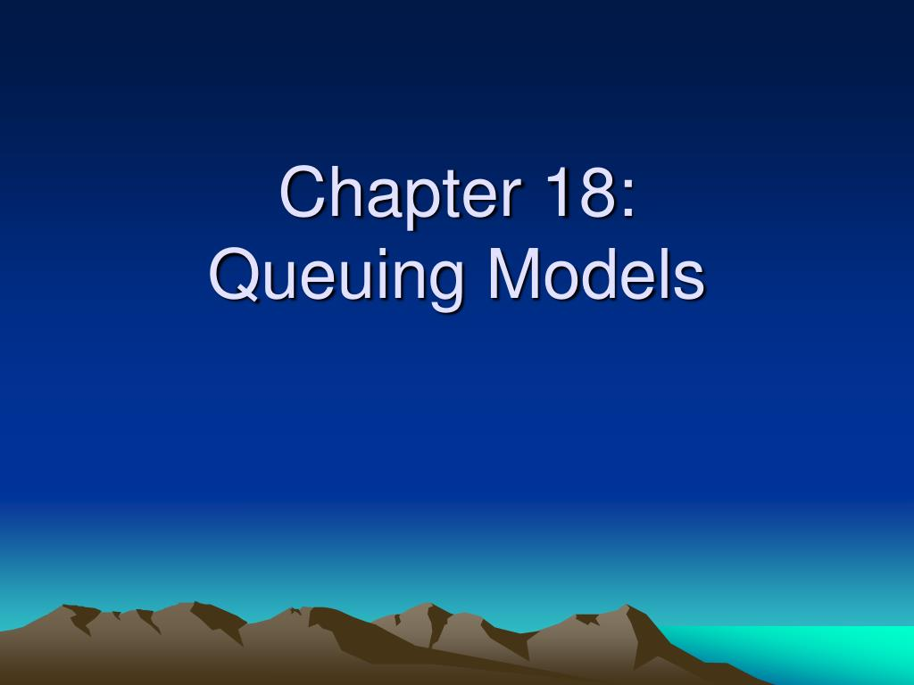 chapter 18 queuing models l.