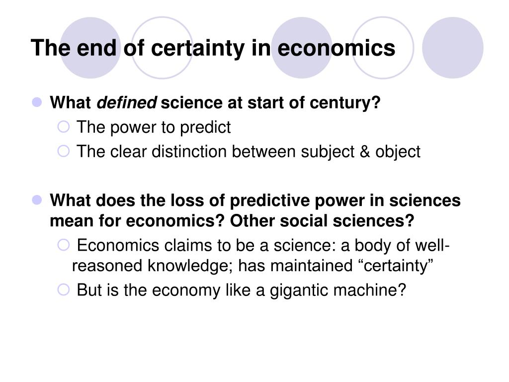 The end of certainty in economics