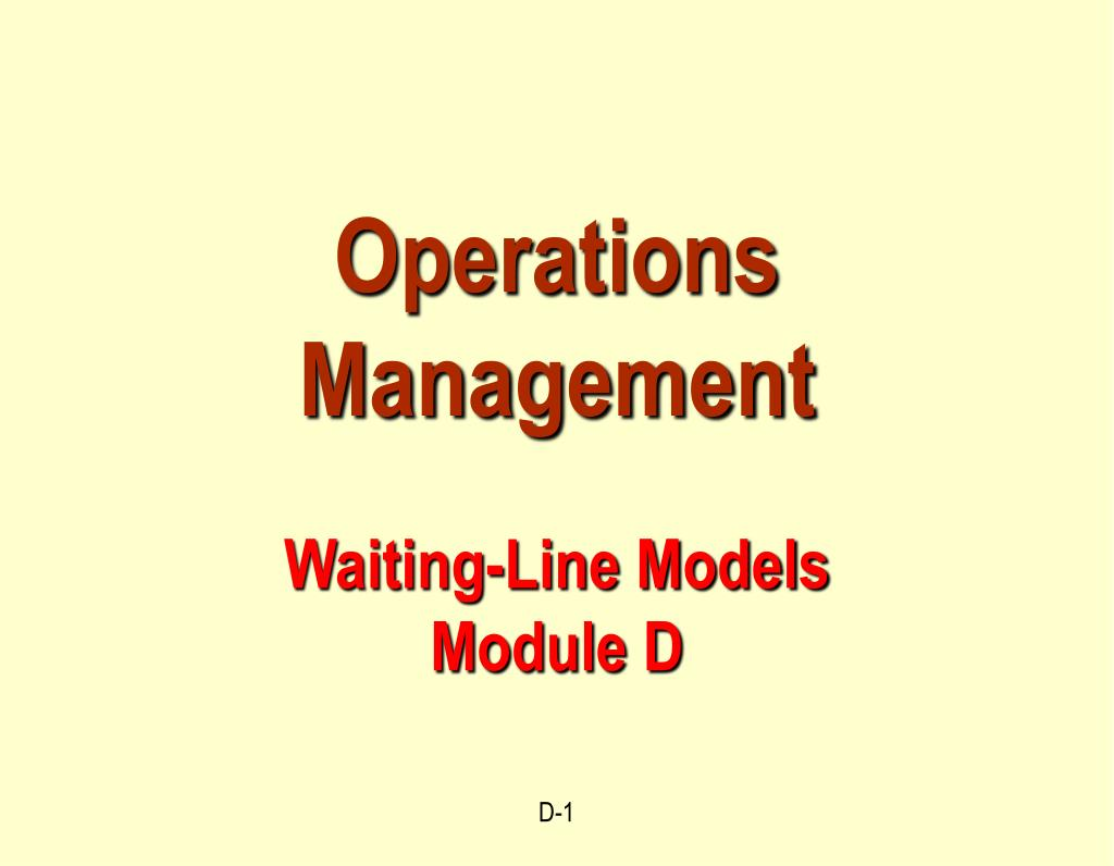 operations management waiting line models module d l.