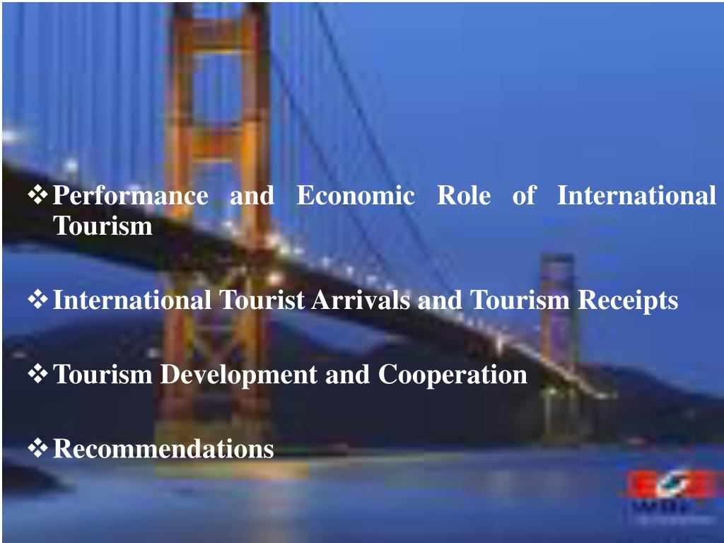 Performance and Economic Role of International Tourism