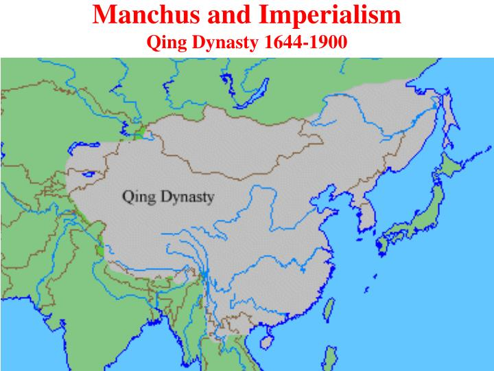 manchus and imperialism qing dynasty 1644 1900 n.