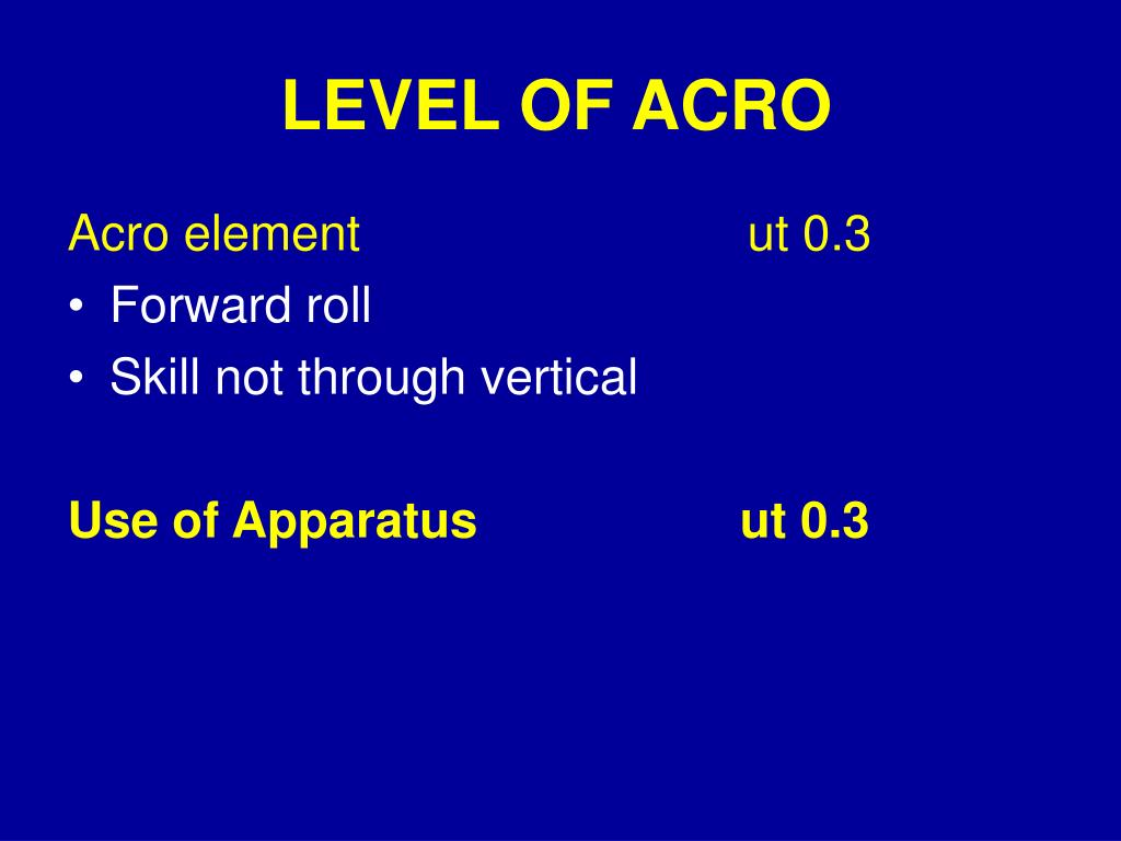 LEVEL OF ACRO