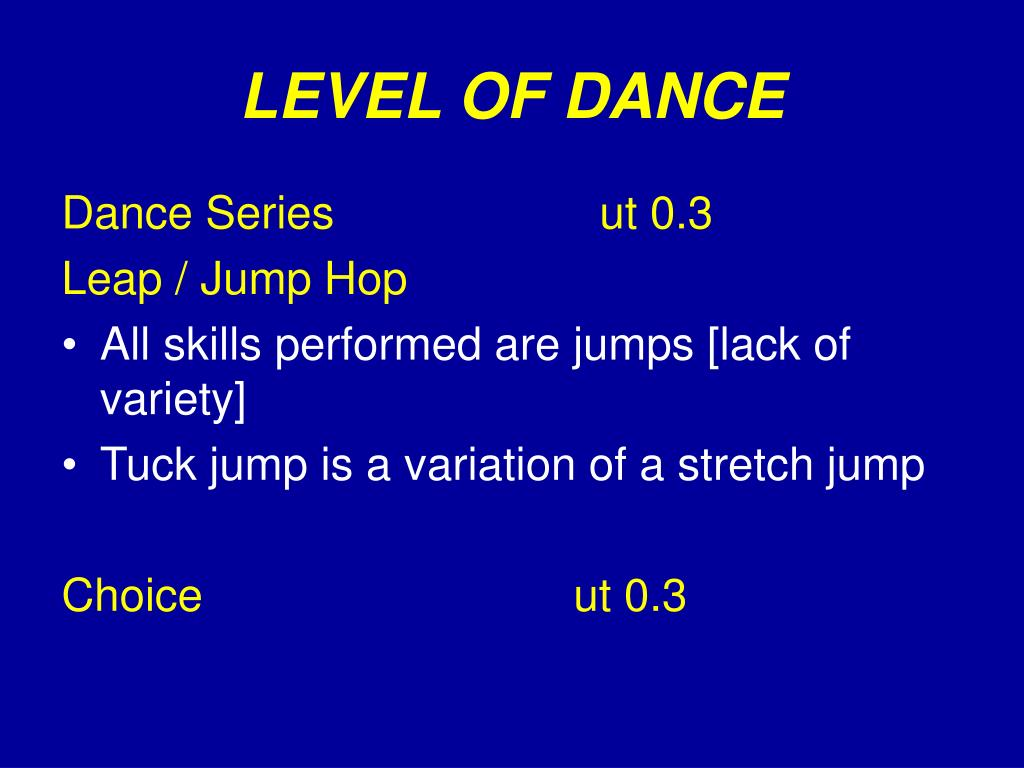 LEVEL OF DANCE