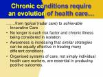 chronic co nditions require an evolution of health care
