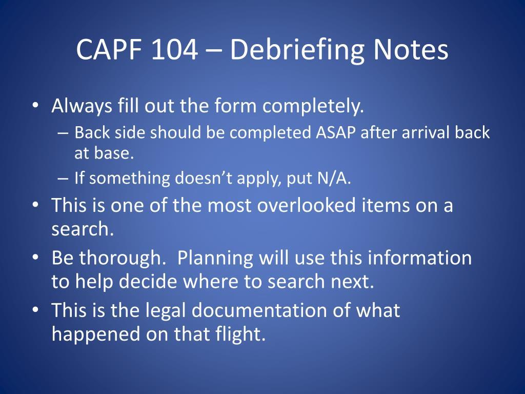 CAPF 104 – Debriefing Notes