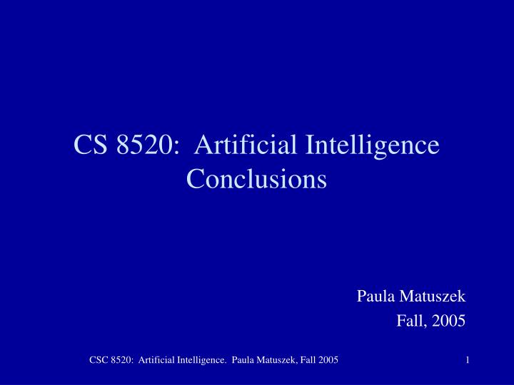 Cs 8520 artificial intelligence conclusions