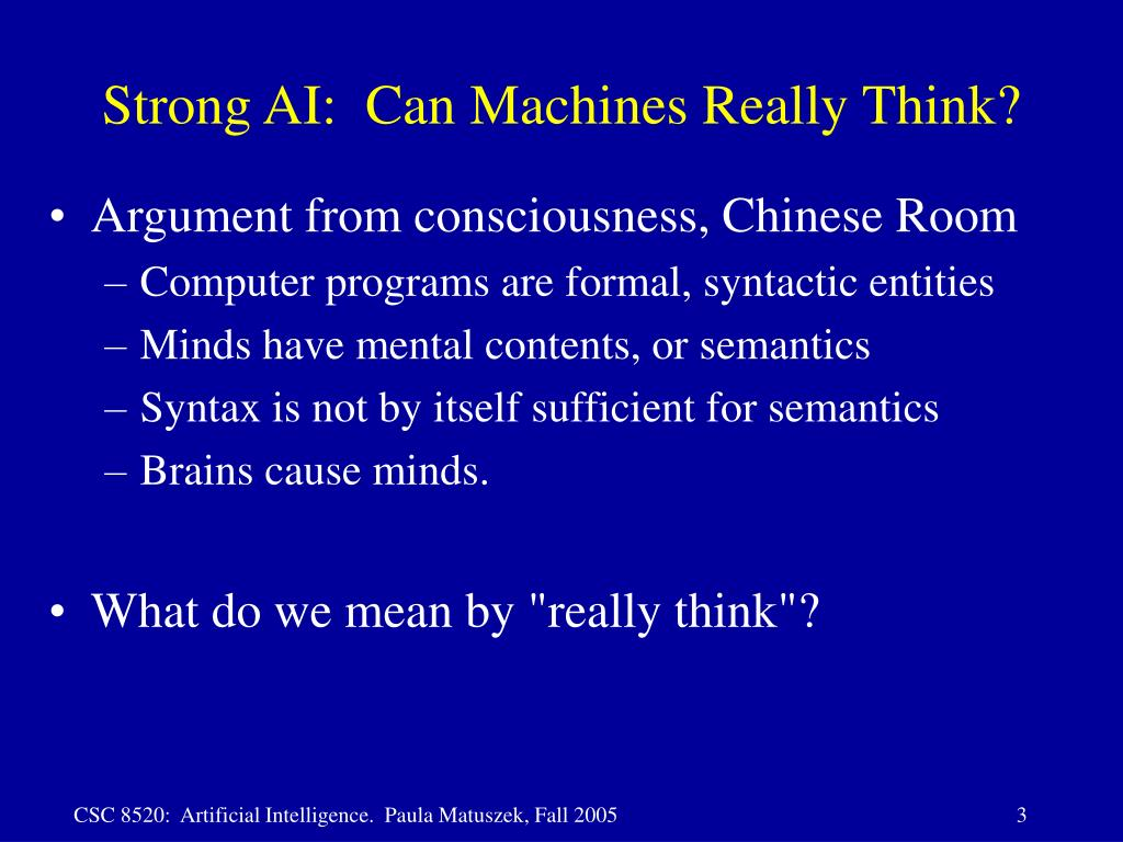 Strong AI:  Can Machines Really Think?