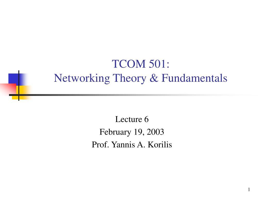 tcom 501 networking theory fundamentals l.