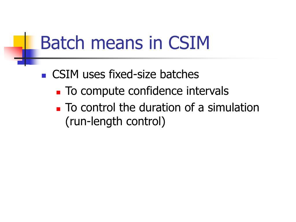 Batch means in CSIM