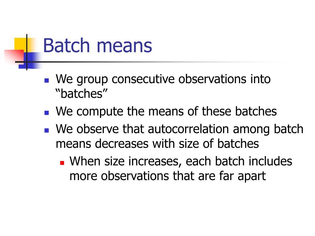 Batch means
