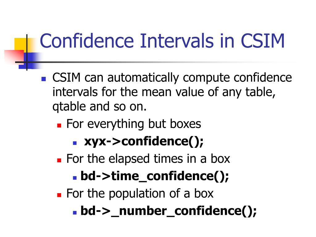 Confidence Intervals in CSIM