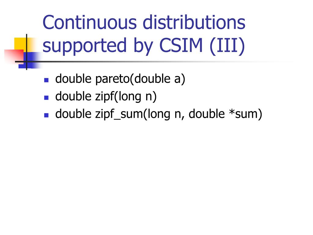 Continuous distributions supported by CSIM (III)