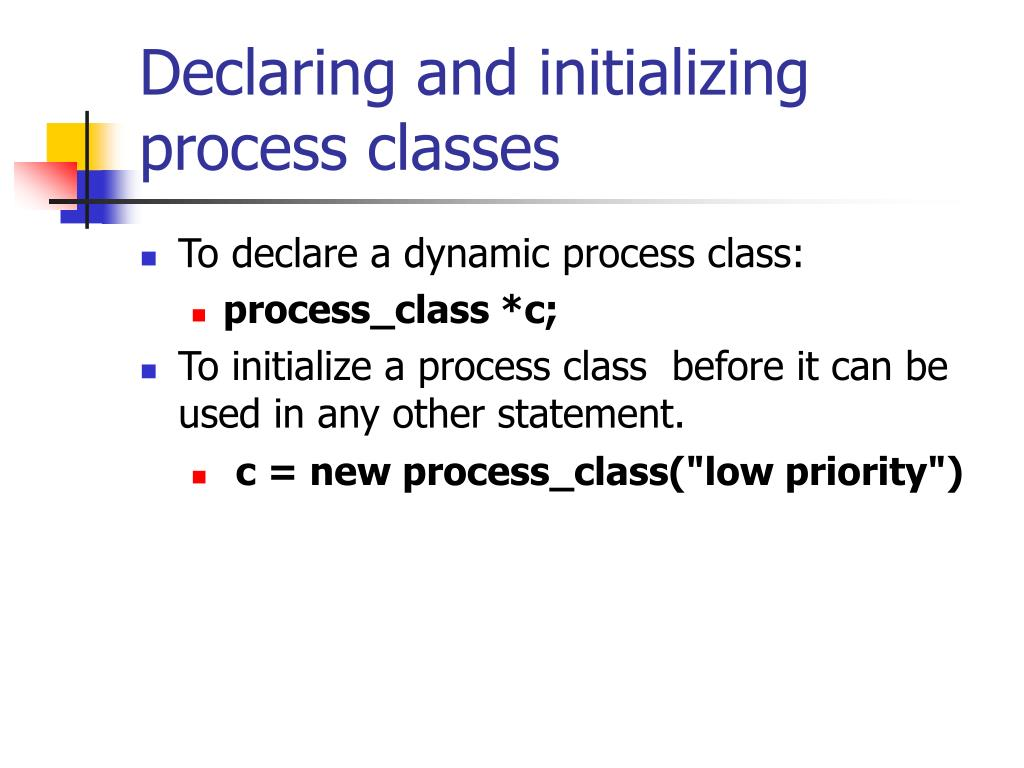 Declaring and initializing process classes