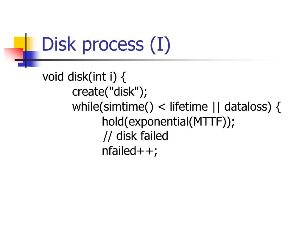 Disk process (I)