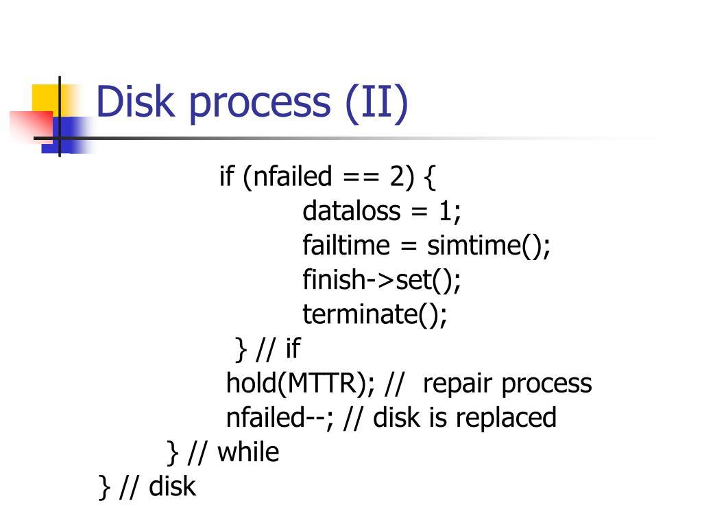 Disk process (II)