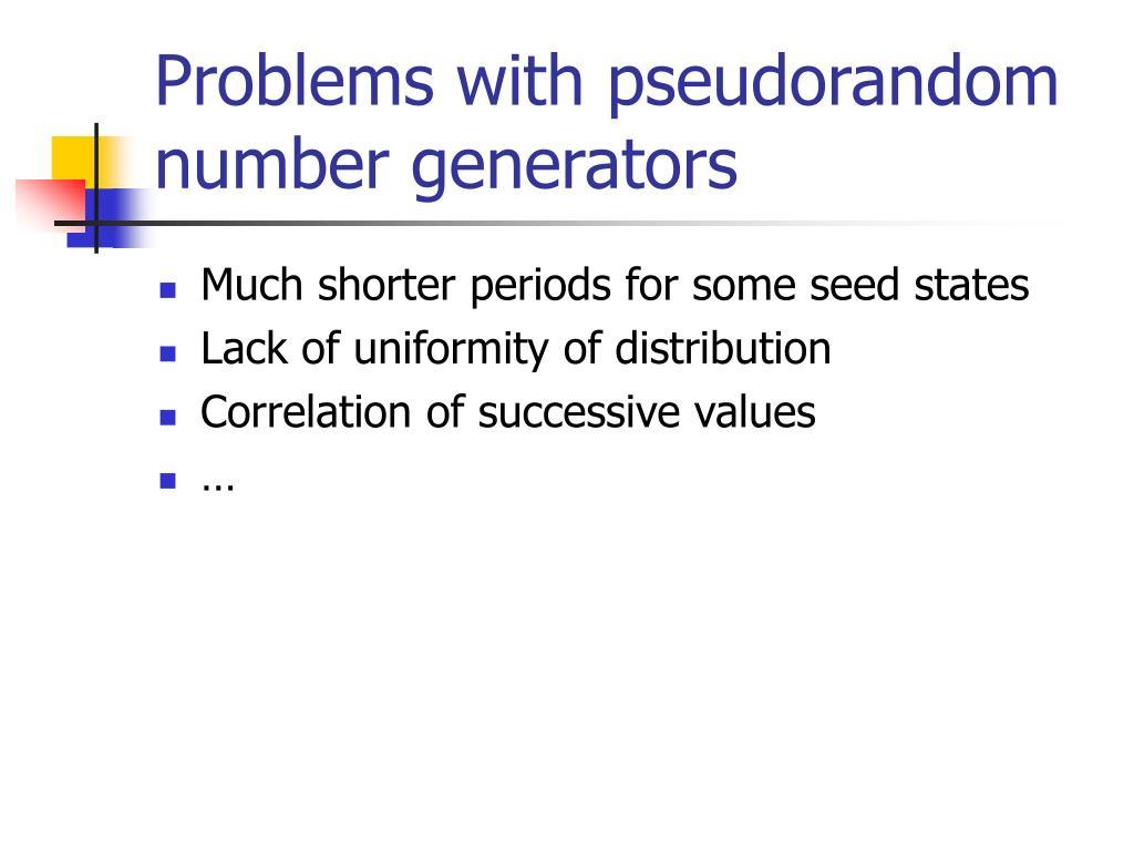 Problems with pseudorandom number generators