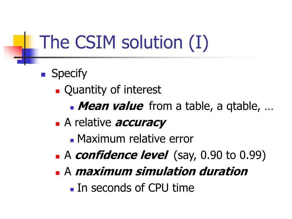 The CSIM solution (I)
