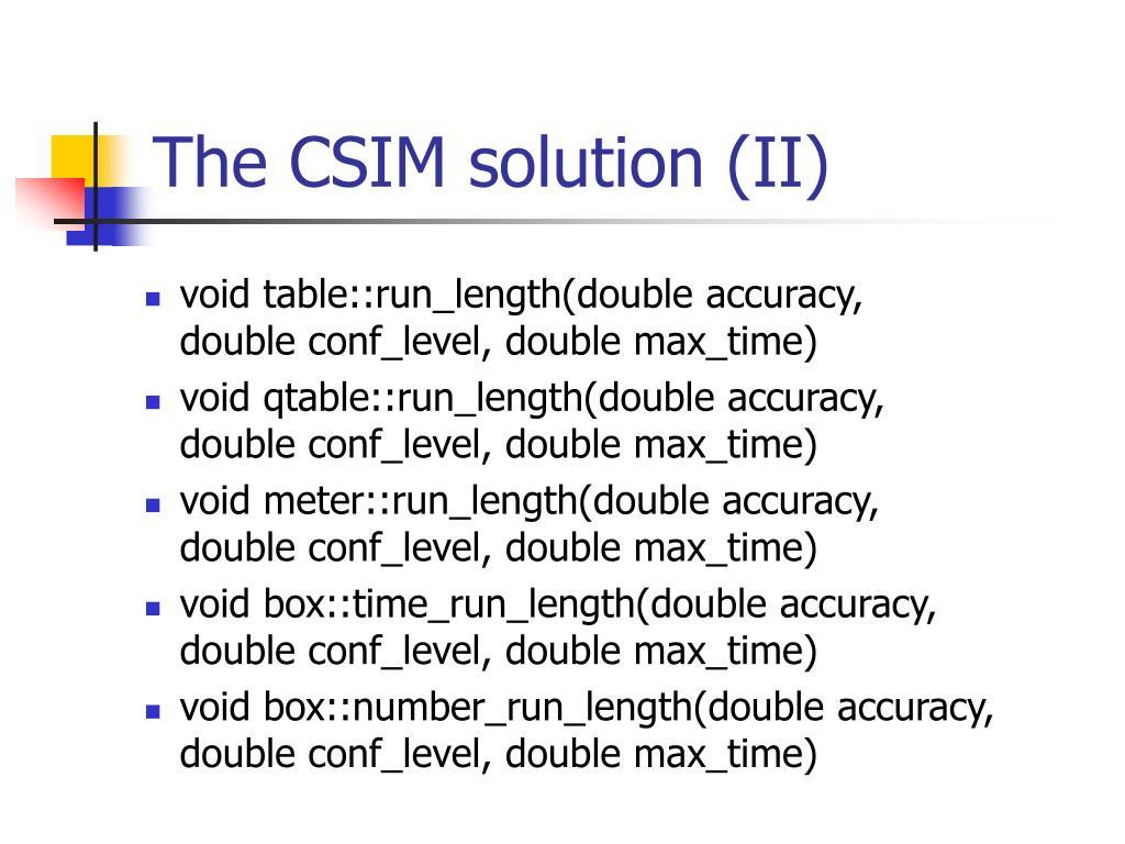 The CSIM solution (II)