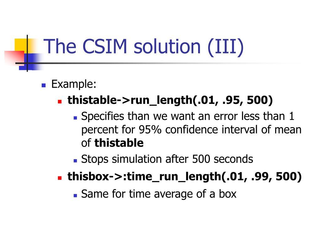 The CSIM solution (III)