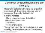 consumer directed health plans are emerging