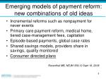emerging models of payment reform new combinations of old ideas