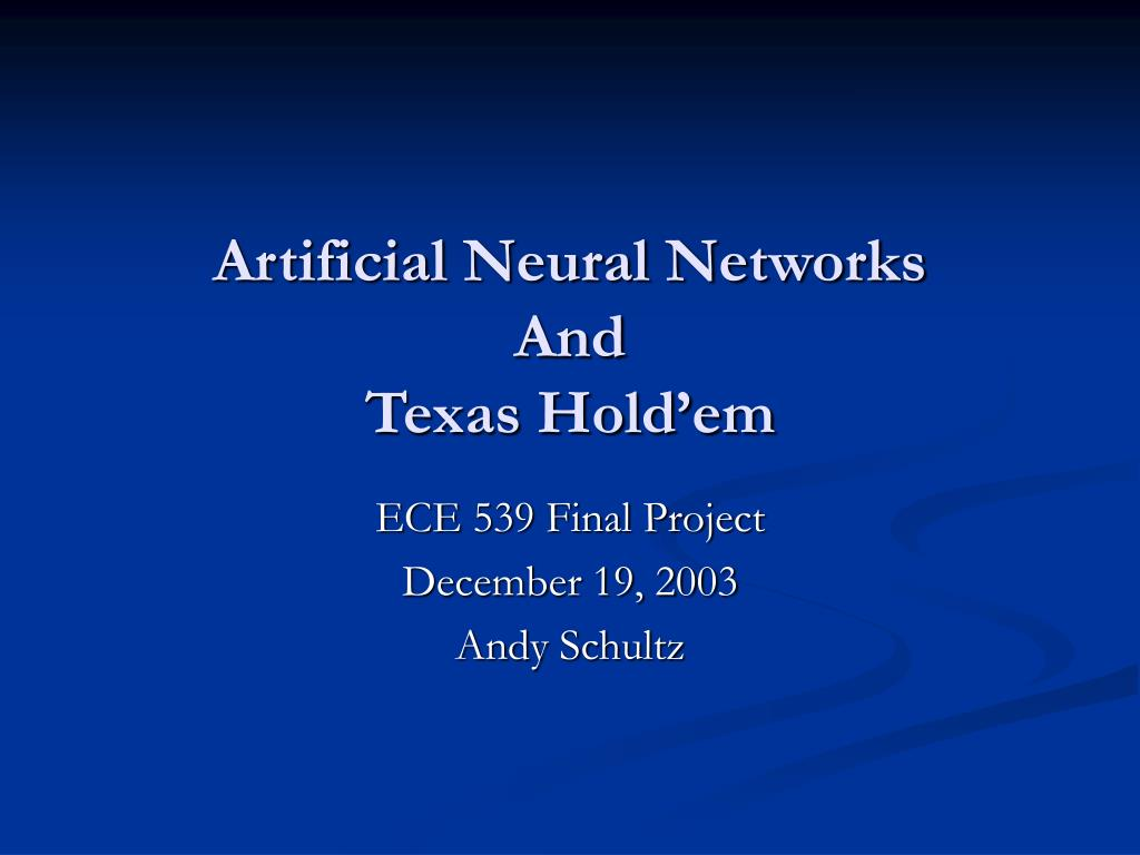 artificial neural networks and texas hold em l.