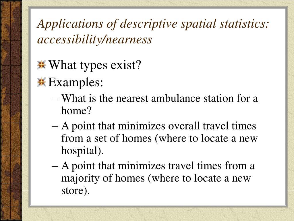 Applications of descriptive spatial statistics: accessibility/nearness
