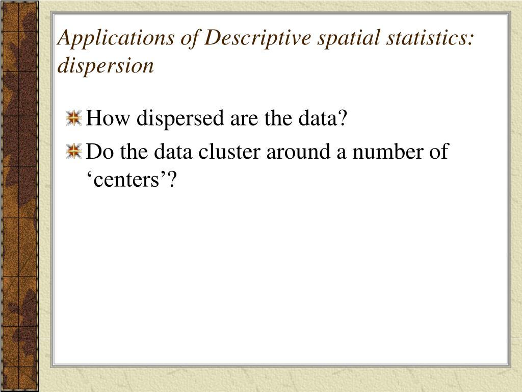 Applications of Descriptive spatial statistics: dispersion