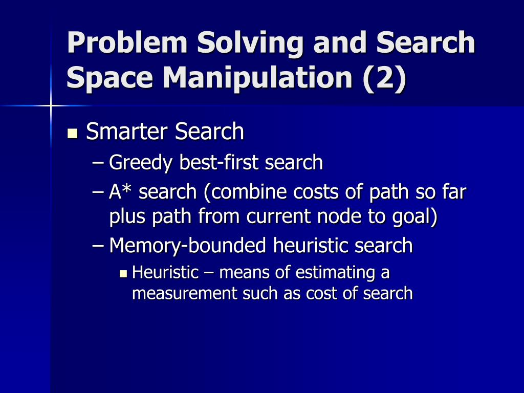Problem Solving and Search Space Manipulation (2)