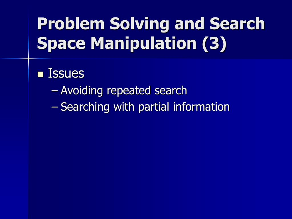 Problem Solving and Search Space Manipulation (3)