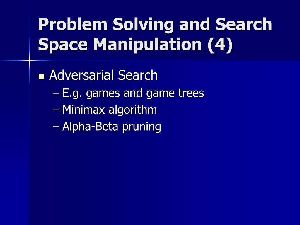 Problem Solving and Search Space Manipulation (4)