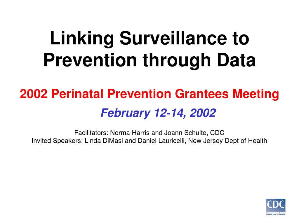 linking surveillance to prevention through data l.